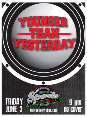 Younger Than Yesterday @ Tally Ho Sports Bar and Grill Jun 3 2016 - May 22nd @ Tally Ho Sports Bar and Grill