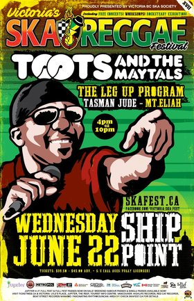 VICTORIA SKA & REGGAE FESTIVAL XVII Kick off: Toots And The Maytals, The Leg-Up Program, Tasman Jude, Mt. Eliah @ Ship Point (Inner Harbour) Jun 22 2016 - Dec 11th @ Ship Point (Inner Harbour)