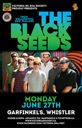 THE BLACK SEEDS IN WHISTLER BC! - FINAL STOP ON CANADIAN WEST COAST TOUR!: The Black Seeds @ Garfinkel's (Whistler) Jun 27 2016 - Jul 20th @ Garfinkel's (Whistler)