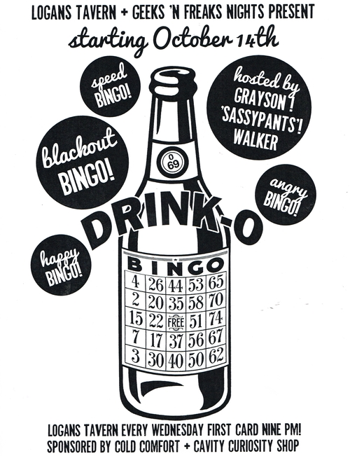 dRINK-O bingo: Grayson Walker (Host) @ Logan's Pub May 11 2016 - Jan 21st @ Logan's Pub