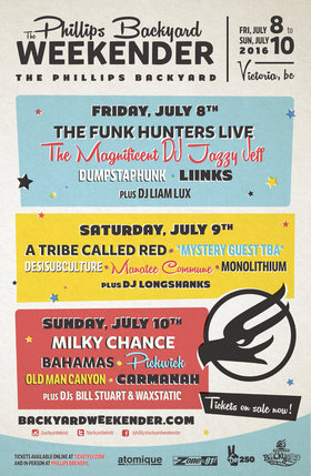 Milky Chance, Bahamas, The Funk Hunters, A Tribe Called Red, DJ Jazzy Jeff, (Ivan Neville's) Dumpstaphunk (Ivan Neville's) Dumpstaphunk (Ivan Neville's) Dumpstaphunk (Ivan Neville's), Pickwick, Old Man Canyon, Desisubculture, Manatee Commune, Carmanah, Liinks, Monolithium, DJ Liam Lux, DJ Longshanks, DJ Bill Stuart, DJ Waxtastic @ The Phillips Backyard (at Phillips Brewery) - Jul 8 2016 - Dec 12th @ The Phillips Backyard (at Phillips Brewery) -