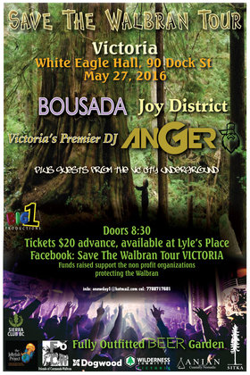 Save The Walbran Tour Victoria: DJ Anger, Joy District, BOUSADA @ White Eagle Polish Hall May 27 2016 - Jul 20th @ White Eagle Polish Hall