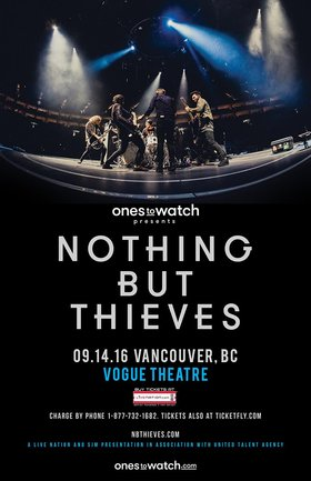 Nothing But Thieves @ The Vogue Theatre Sep 14 2016 - May 22nd @ The Vogue Theatre