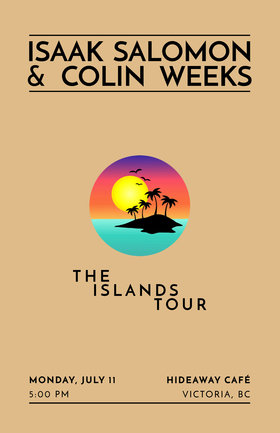The Islands Tour: Isaak Salomon, Colin Weeks @ Hideaway Café Jul 11 2016 - Dec 12th @ Hideaway Café
