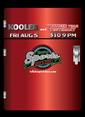 A Double Shot of Rock n Roll With: Kooler, Younger Than Yesterday @ Tally Ho Sports Bar and Grill Aug 5 2016 - May 22nd @ Tally Ho Sports Bar and Grill