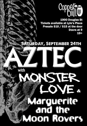 AZTEC, Monster Love, Marguerite and the Moon Rovers @ Copper Owl Sep 24 2016 - Aug 24th @ Copper Owl