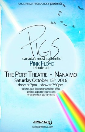 "PIGS Pink Floyd Tribute ""Inside & Out"": Pigs @ The Port Theatre Oct 15 2016 - Dec 17th @ The Port Theatre"