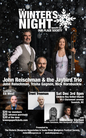 John Reischman, The Jaybirds Trio, Wellesley Station @ Cordova Bay United Dec 3 2016 - Feb 19th @ Cordova Bay United