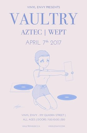 Vaultry, AZTEC, Wept @ Vinyl Envy Apr 7 2017 - Aug 24th @ Vinyl Envy