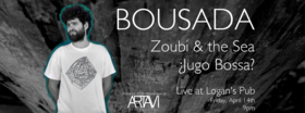 BOUSADA, Zoubi and the Sea, Jugo Bossa @ Logan's Pub Apr 14 2017 - Aug 24th @ Logan's Pub
