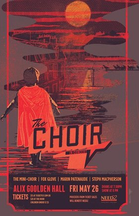 The CHOIR in Concert! (and Mini-Choir): Fox Glove, Marin Patenaude, Steph Macpherson, The Choir @ Alix Goolden Performance Hall May 26 2017 - Mar 23rd @ Alix Goolden Performance Hall