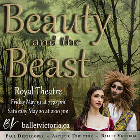 Ballet Victoria's Beauty and the Beast: Ballet Victoria @ Royal Theatre May 19 2017 - Aug 21st @ Royal Theatre