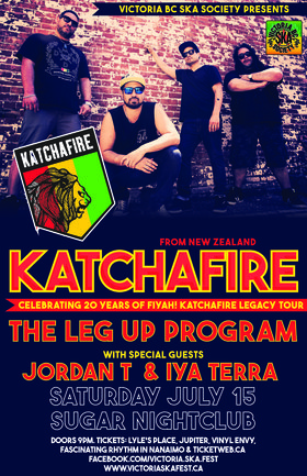 KATCHAFIRE'S 20TH ANNIVERSARY CONCERT w/ special guest The Leg Up Program: KATCHAFIRE, The Leg-Up Program, Iya Terra, Jordan T @ Capital Ballroom Jul 15 2017 - Dec 10th @ Capital Ballroom