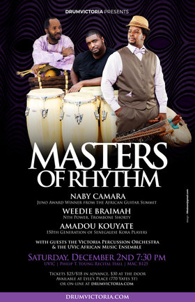 MASTERS OF RHYTHM: Amadou Kouyate, Weedie Braimah, Naby Camara @ Phillip T. Young Recital Hall (Uvic) Dec 2 2017 - Dec 13th @ Phillip T. Young Recital Hall (Uvic)