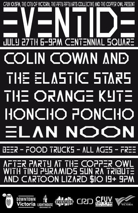Eventide // Copper Owl: An Evening of Experimental Rock: Colin Cowan & The Elastic Stars, The Orange Kyte, Elan Noon, Honcho Poncho @ Centennial Square Jul 27 2017 - Oct 22nd @ Centennial Square