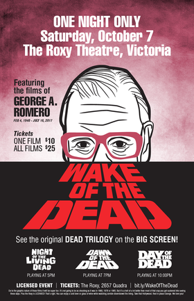 Wake of the Dead: Night of the Living Dead (5 PM), Dawn of the Dead  (7 PM), Day of the Dead  (10 PM) @ Blue Bridge at the Roxy Oct 7 2017 - Jan 21st @ Blue Bridge at the Roxy