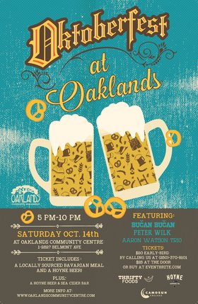 Oktoberfest at Oaklands!: Bučan Bučan, Aaron Watson Trio, Peter Wilks @ Oaklands Community Association Oct 14 2017 - Aug 25th @ Oaklands Community Association