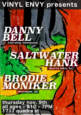 Danny Bell, Saltwater Hank, Brodie Moniker @ Vinyl Envy Nov 9 2017 - Dec 9th @ Vinyl Envy