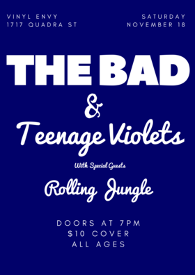 The Bad, The Rolling Jungle, Teenage Violets @ Vinyl Envy Nov 18 2017 - Dec 9th @ Vinyl Envy