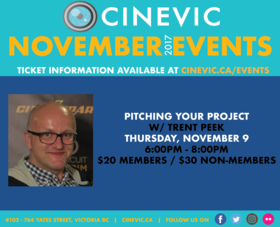Pitching Your Project w/: Trent Peek @ CineVic Society Of Independent Filmmakers Nov 9 2017 - Dec 9th @ CineVic Society Of Independent Filmmakers