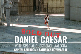 Daniel Caesar, Snoh Aalegra @ Capital Ballroom Nov 11 2017 - Dec 9th @ Capital Ballroom