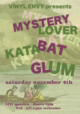 Mystery Lover, KATABAT, Glum @ Vinyl Envy Nov 4 2017 - Dec 9th @ Vinyl Envy