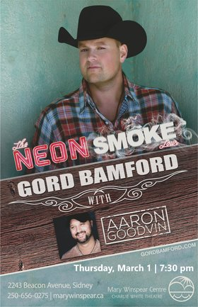Neon Smoke Tour: Gord Bamford, Aaron Goodvin  @ The Mary Winspear Centre Mar 1 2018 - Feb 17th @ The Mary Winspear Centre