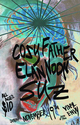 Cosy Father, Elan Noon, Suz @ Vinyl Envy Nov 19 2017 - Dec 9th @ Vinyl Envy