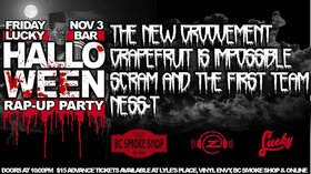 Halloween RAP-Up Party with The New Groovement and Friends: The New Groovement, Grapefruit is Impossible, Scram and The First Team, Ness-T @ Lucky Bar Nov 3 2017 - Dec 17th @ Lucky Bar
