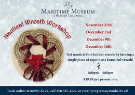 Nautical Wreath Workshop @ Maritime Museum of BC Nov 25 2017 - Dec 13th @ Maritime Museum of BC