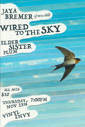 Jaya Bremer, Elder Sister plum, Wired to the Sky @ Vinyl Envy Nov 23 2017 - Dec 9th @ Vinyl Envy