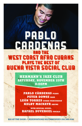 Pablo Cardenas and the West Coast Afro Cubans Plays the Best of Buena Vista Social Club: Pablo Cardenas Piano, Peter Dowse Bass, Leon Torres Cuban Percussion, Kelby MacNayr Drums, with Special Guest Rafael Duvergel Vocals @ Hermann