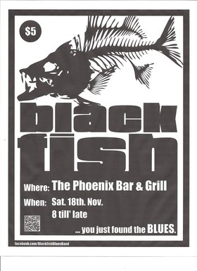 Blackfish @ The Phoenix Bar and Grill Nov 18 2017 - Dec 14th @ The Phoenix Bar and Grill