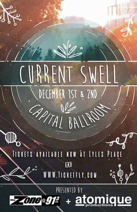 Current Swell, Close Talker @ Capital Ballroom Dec 1 2017 - Dec 9th @ Capital Ballroom