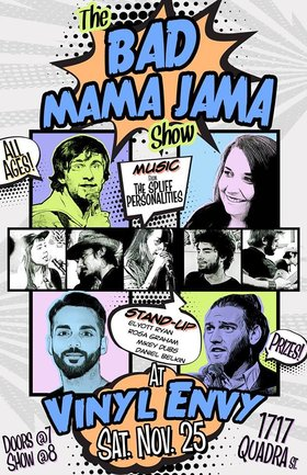 The Bad Mama Jama Show 4: The Spliff Personalities, Rosa Graham , Ellyot Ryan, Daniel Belkin, Mikey Dubs, Quincy Thomas @ Vinyl Envy Nov 25 2017 - Dec 9th @ Vinyl Envy