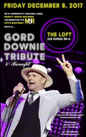Gord Downie Tribute: Mothertrucker, Chris Andres , Gord Phillips , Lola Parks, The Lost Talkers, James Kasper, Lion on a Leash, Blake Andison, Nick Taylor, Pon the Rebel, Bill & John Allan @ The Loft (Victoria) Dec 8 2017 - Dec 10th @ The Loft (Victoria)