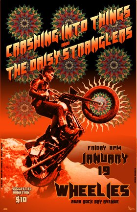Wheelies Presents: Crashing Into Things, Daisy Stranglers @ Wheelies Motorcyles Jan 19 2018 - Dec 11th @ Wheelies Motorcyles
