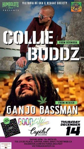 COLLIE BUDDZ RETURNS TO VICTORIA with guests Ganjo Bassman & DJ All Good: COLLIE BUDDZ, Ganjobassman, DJ All Good @ Capital Ballroom Dec 14 2017 - Dec 10th @ Capital Ballroom