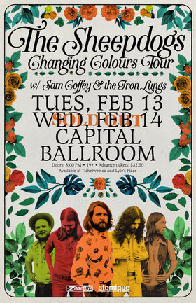 The Sheepdogs, Sam Coffee & The Iron Lungs @ Capital Ballroom Feb 13 2018 - Feb 23rd @ Capital Ballroom