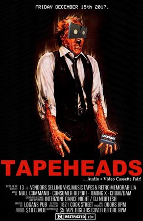 Tape Heads: VHS + Music Cassette Fair with LIVE BANDS: Null Command, Consumer Report, Timing X, Crom/Dam @ Logan's Pub Dec 15 2017 - Jan 21st @ Logan's Pub
