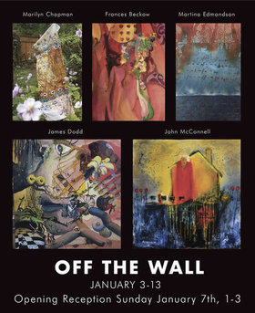 Off The Wall: Marilyn Chapman, Francis Beckow, Martina Edmonson, James Dodd, John McConnel @ Gage Gallery Arts Collective Jan 3 2018 - Jan 22nd @ Gage Gallery Arts Collective