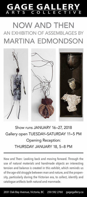 Now and Then - An Exhibition of Assemblages: Martina Edmonson @ Gage Gallery Arts Collective Jan 16 2018 - Jan 22nd @ Gage Gallery Arts Collective