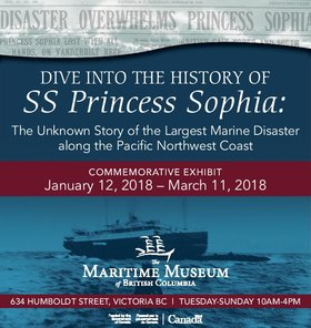 SS Princess Sophia Commemorative Exhibit Launch Event @ Maritime Museum of BC Jan 11 2018 - Jan 22nd @ Maritime Museum of BC