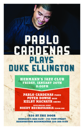 Pablo Cardenas  Plays Duke Ellington: PABLO CARDENAS PIANO PETER DOWSE BASS KELBY MACNAYR DRUMS WITH SPECIAL GUEST NOEDY HECHAVARRIA TENOR SAX @ Hermann