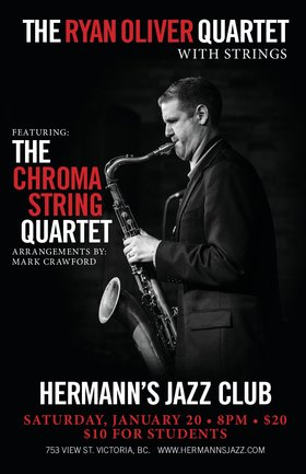 THE RYAN OLIVER QUARTET WITH STRINGS: THE CHROMA STRING  QUARTET FEATURING: ARRANGEMENTS BY: MARK CRAWFORD @ Hermann