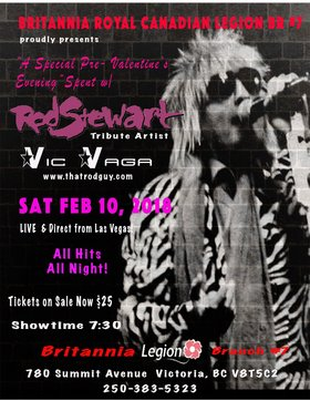 Rod Stewart Tribute Artist Vic Vega: Vic Vega from Las Vegas @ Britannia Legion #7 Feb 10 2018 - Jan 22nd @ Britannia Legion #7