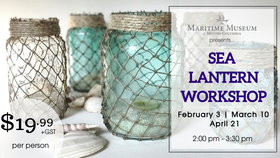 Sea Lantern Workshop @ Maritime Museum of BC Feb 3 2018 - Jan 22nd @ Maritime Museum of BC