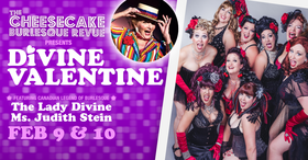 DIVINE VALENTINE: Cheesecake Burlesque Revue @ Blue Bridge at the Roxy Feb 9 2018 - Jan 22nd @ Blue Bridge at the Roxy