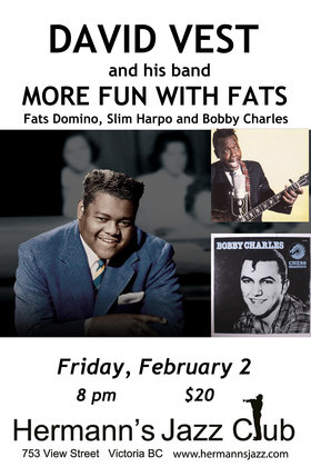 David Vest More Fun With Fats Domino: Plus Music by Slim Harpo, Bobby Charles & other Swamp Pop legends @ Hermann