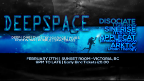DEEP SPACE: Disociate, SINERISE, Applecat, ARKTIC @ Sunset Labs Feb 17 2018 - Feb 22nd @ Sunset Labs